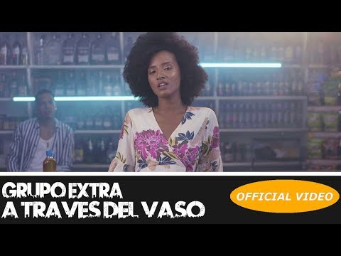GRUPO EXTRA ► A TRAVES DEL VASO (OFFICIAL VIDEO) BACHATA HIT