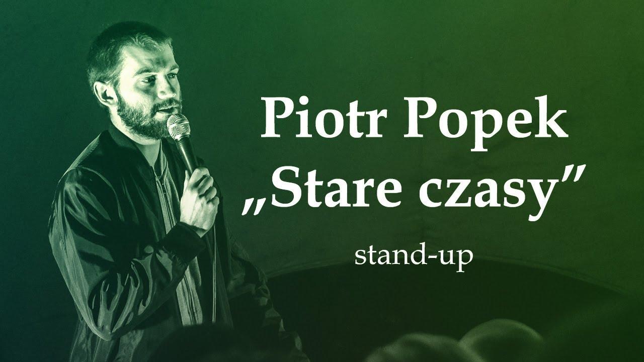 "PIOTR POPEK - ""Stare czasy""   Stand-Up"