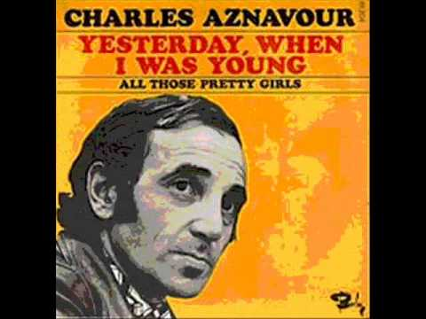 Charles Aznavour  Yesterday when I was young