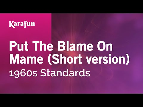 Karaoke Put The Blame On Mame (Short version) - 1960s Standards *