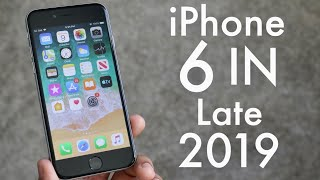 iPhone 6 In LATE 2019! (Still Worth It?) (Review)