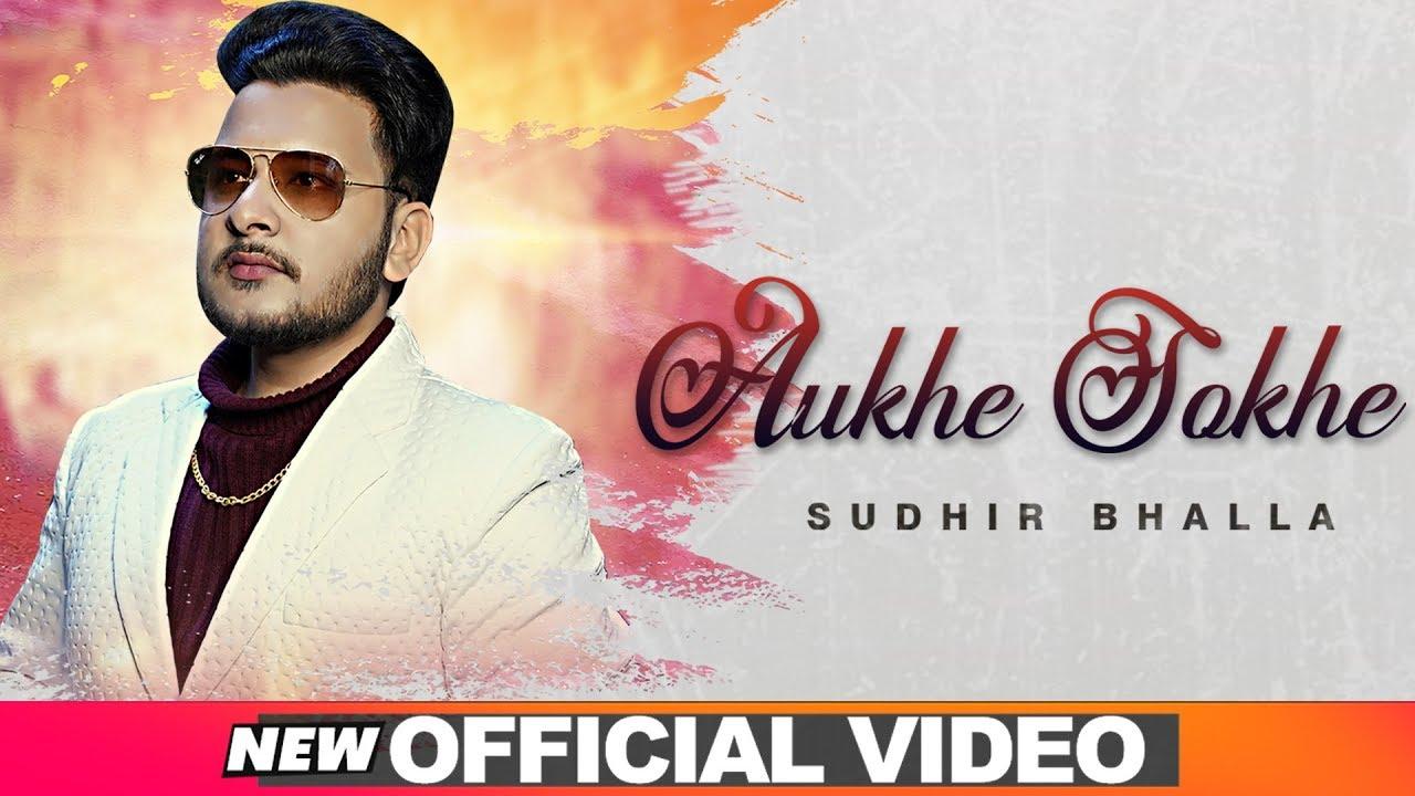 Aukhe Sokhe (Official Video)   Sudhir Bhalla   Sonika Khurana   Exclusive Punjabi Song on NewSongsTV & Youtube