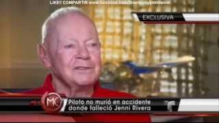 Piloto De Avion De Jenni Rivera No Esta Muerto Aqui La Entrevista (Comparte)