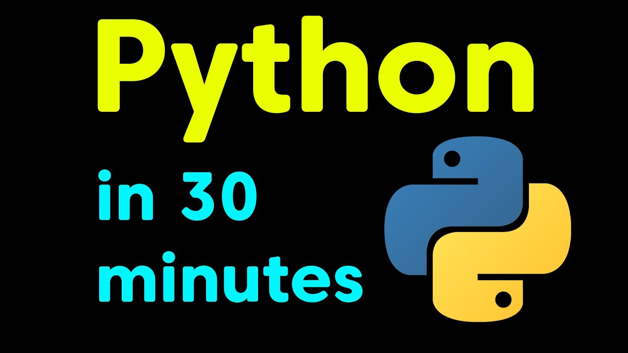 Python Tutorial in 30 Minutes (Crash Course for Absolute Beginners)
