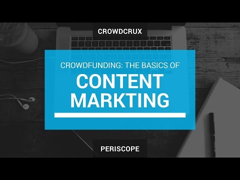 Content Marketing For Your Crowdfunding Campaign (periscope)