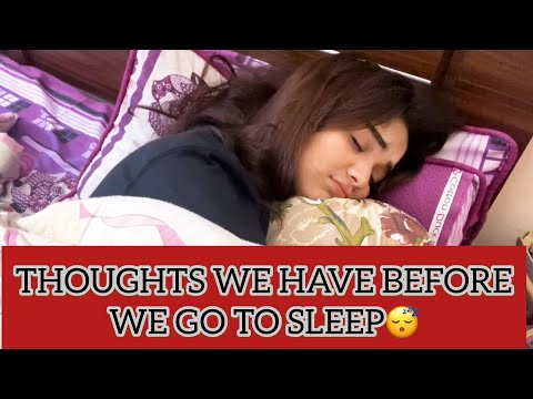 Thoughts we have before we go to bed | Romaisa Khan