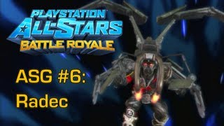 All-Star Guide #6: Radec - PlayStation All-Stars Battle Royale