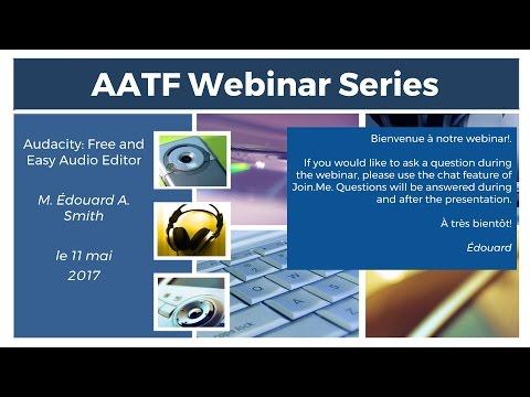 AATF Webinar:  Audacity - Free and Easy Audio Editor