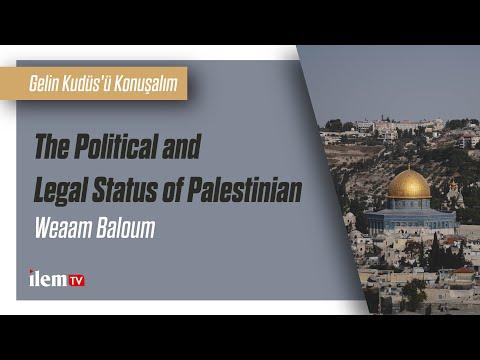 02. The Political and Legal Status of Palesti....| Weaam Baloum | Gelin Kudüs'ü Konuşalım