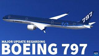 Major Boeing 797 Update