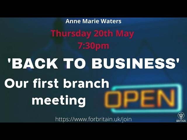 Back to Business: Speech at Wirral Branch Meeting 19th May 2021