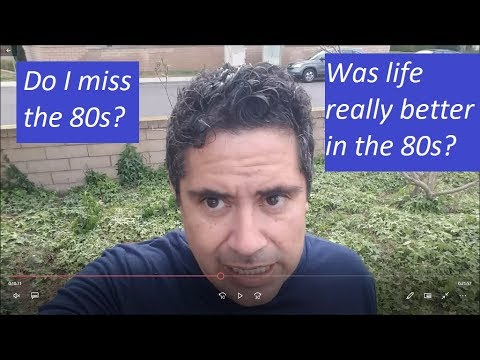 Was 80s really better than today? (My opinion only)