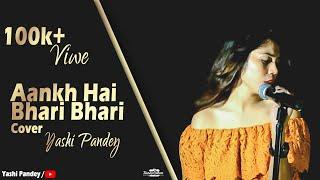 Aankh Hai Bhari Bhari Female Unplugged Cover Yashi Pandey Tumse Achcha Kaun Hai