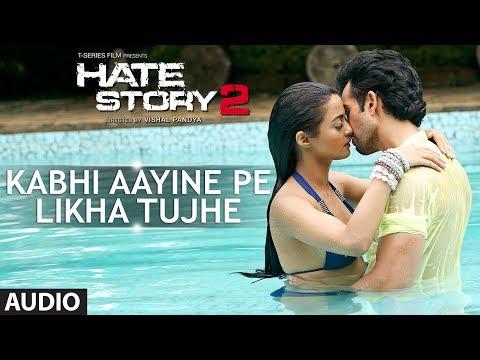 Hate Story 2 | Kabhi Aayine Pe Full Audio Song | Jay Bhanushali | Surveen Chawla