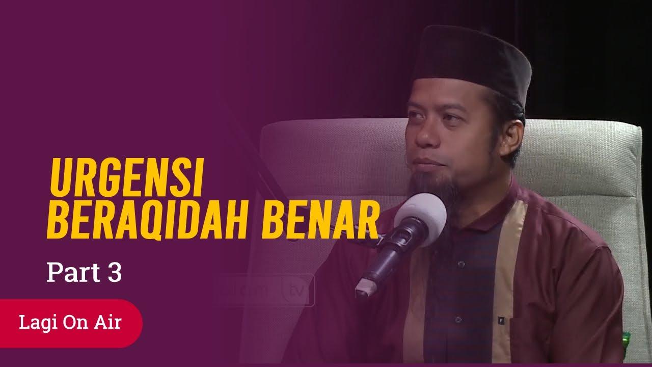 Urgensi Beraqidah Yang Benar - Ustadz Dori Candra, M.Sos - Lagi On Air Part 3 - Salam TV