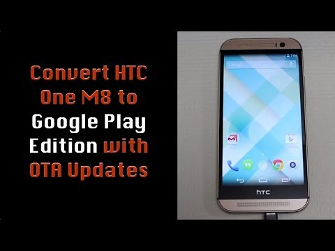 How to Convert HTC One M8 to Google Play Edition w/ OTA Updates
