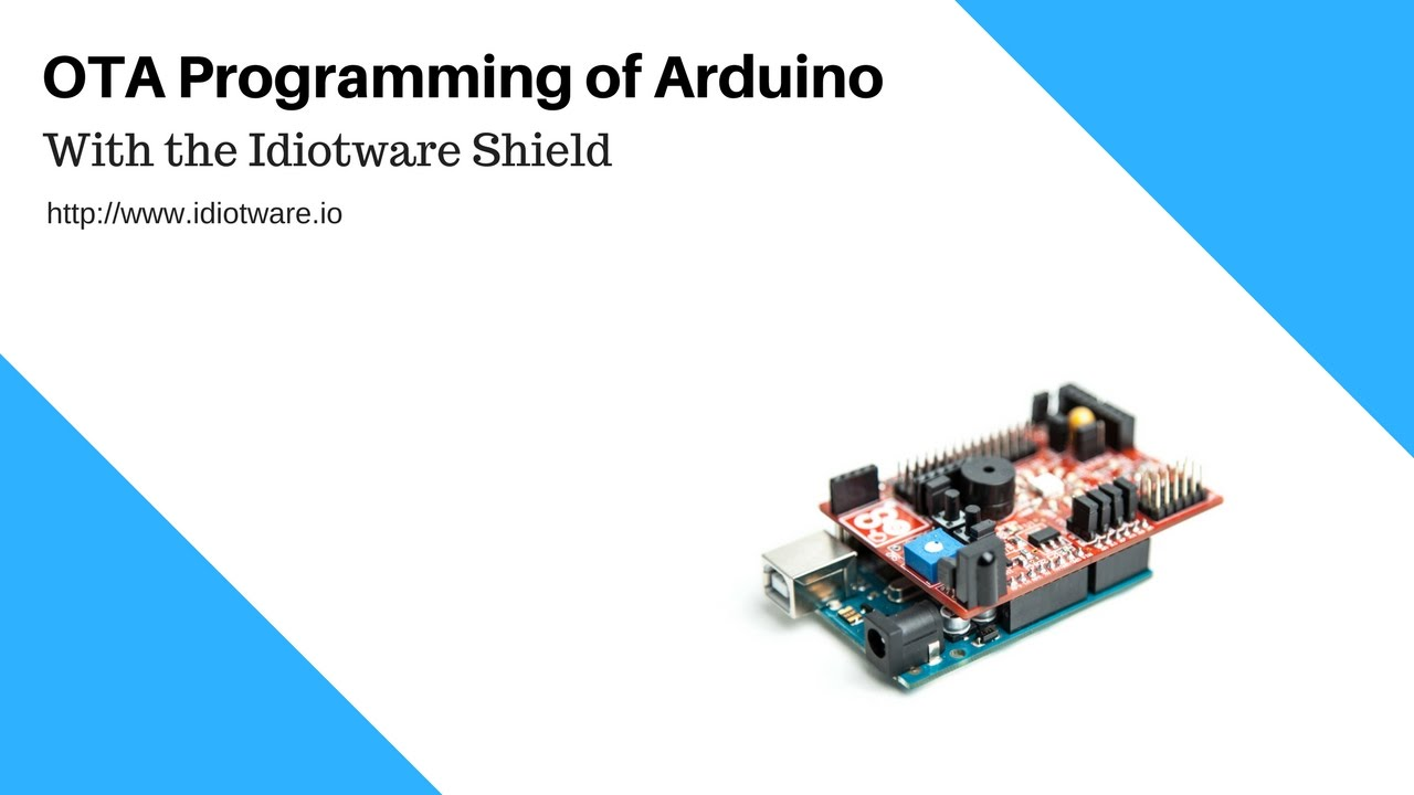 Over the Air (OTA) Programming of the Arduino with the Idiotware Shield