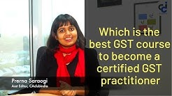 Which is the best GST course to become a certified GST practitioner?