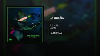 A.chal, Darell - La DueÑa