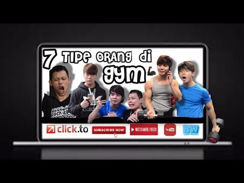 7 type people at the gym | 7 tipe orang Gym