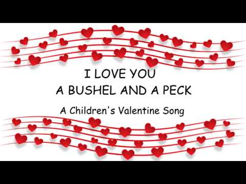 ♫ I Love You A Bushel and a Peck ♫ Children's Valentine Song