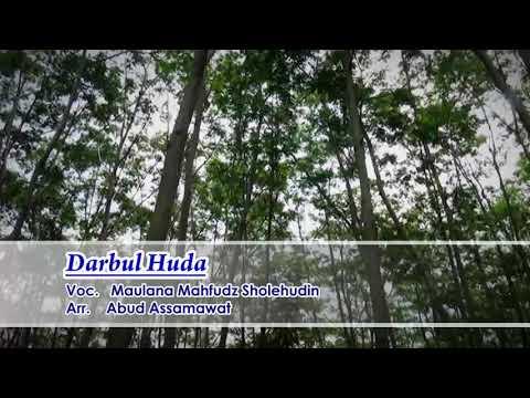Darbul Huda - Maulana Mahfudz Sholehudin - Sholawat Terbaru & Terpopuler