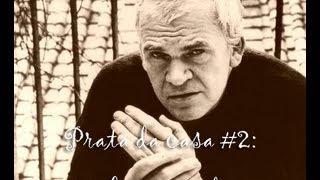 Prata da Casa #2:  Milan Kundera
