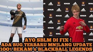 ADA BUG SEBELUM UPDATE ! G0KIL 1OO% BLACKBALL LEGENDS ! AYO SBLM DI FIX !