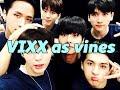 VIXX as Vines