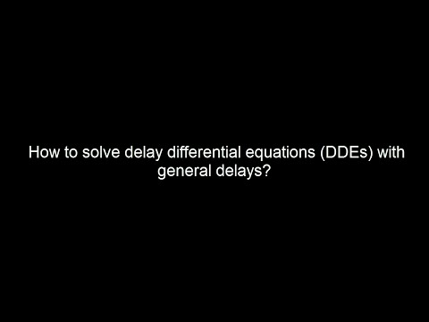 How to solve delay differential equations (DDEs) with general delays in MatLab?