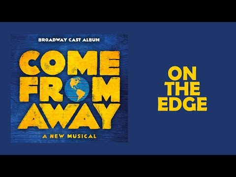 On The Edge — Come From Away (Lyric Video) [OBC]