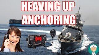 Heaving Up Anchor VHF Communication