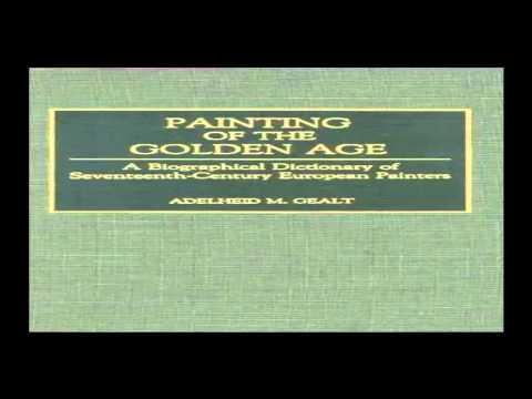 Painting of the Golden Age A Biographical Dictionary of Seventeenth Century European Painters