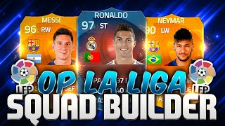 Fifa 15 The Most OP La Liga Squad Builder Ever Ultimate Team