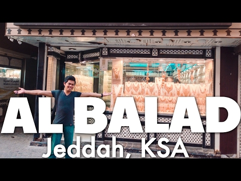 AL BALAD | Jeddah, Saudi Arabia