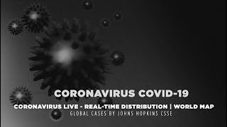 COVID-19 - Coronavirus LIVE - Real Time Distribution | World Map - Part.1 ☆☆☆☆☆