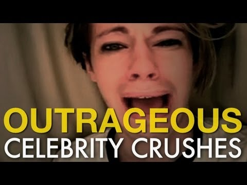 Outrageous Celebrity Crushes