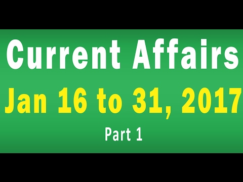Current Affairs Jan 16 to Jan 31 2017 | Ayussh Sanghi | All