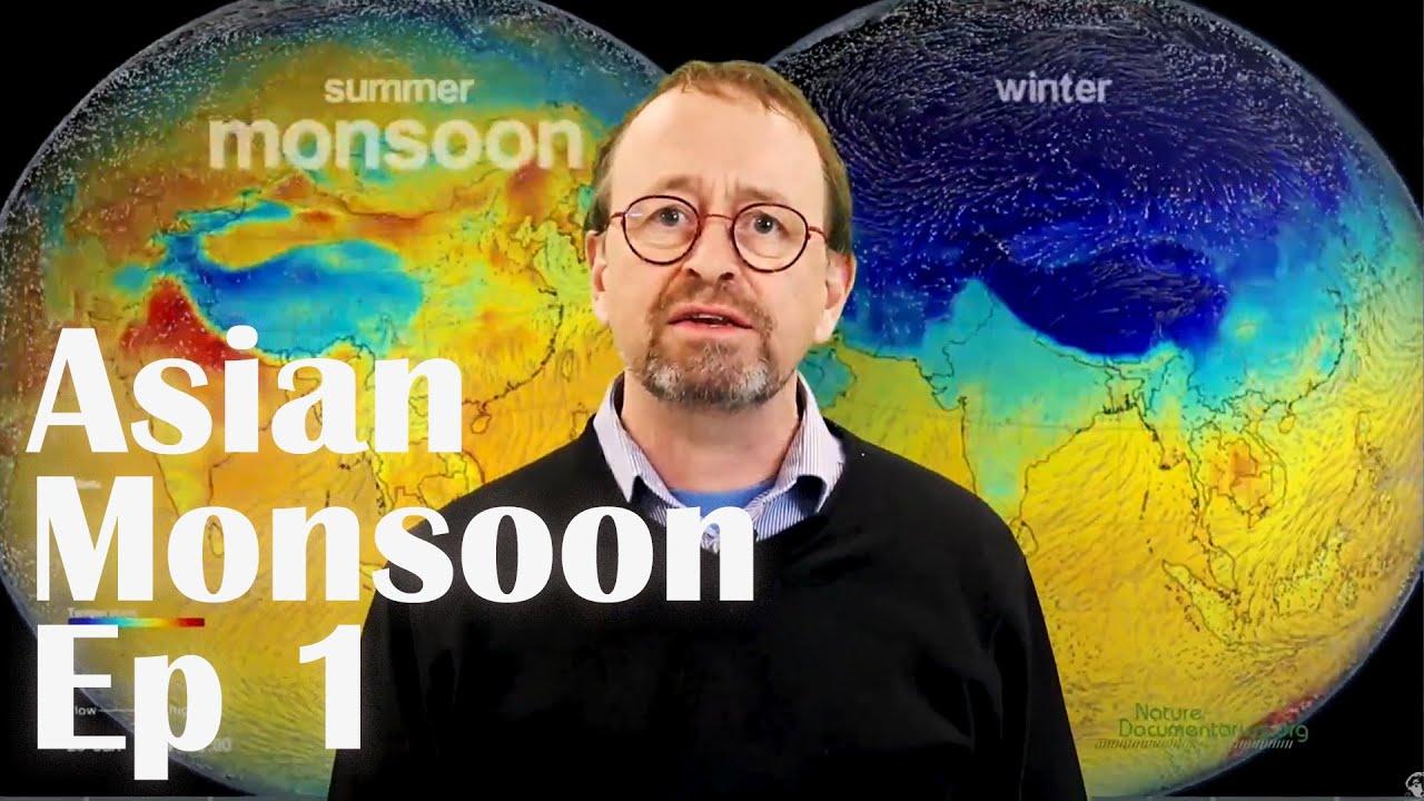 Asian Monsoon Basics Ep1