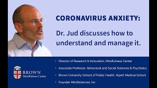 Coronavirus Anxiety: Dr. Jud discusses how to understand and manage it