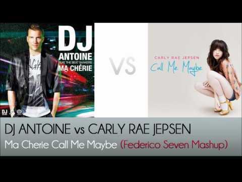 DJ Antoine vs Carly Rae Jepsen - Ma Cherie Call Me Maybe (Federico Seven Mashup)