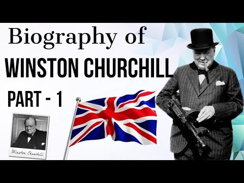 Biography of Winston Churchill Part 1 - War time PM of UK - Historic Figure of World War II