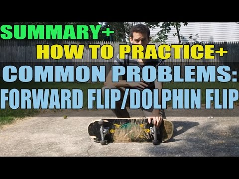 The Ultimate Trick Summary: Forward Flip/Dolphin Flip (Common Problems + How To Practice + Summary)
