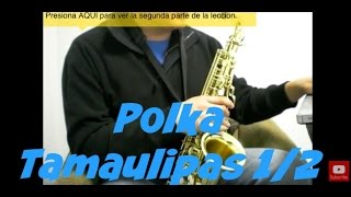 Polka Tamaulipas Los Montañeses Sax Norteño 1/2