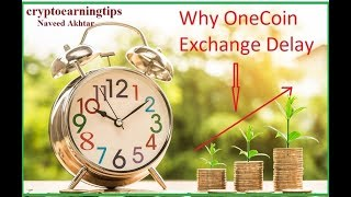 Why OneCoin Exchange Delaying Again And Again