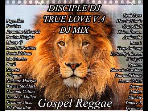 DISCIPLEDJ TRUE LOVE V4 GOSPEL REGGAE DJ MIX 2013