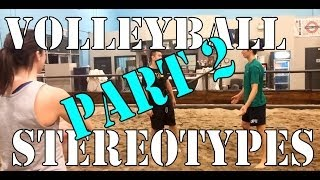 Volleyball Stereotypes Part 2