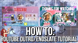 HOW TO MAKE YOUTUBE OUTRO/ENDSLATE *BEGINNER FRIENDLY*
