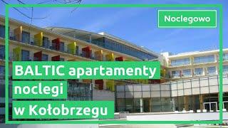 Apartamenty BALTIC - noclegi Kołobrzeg