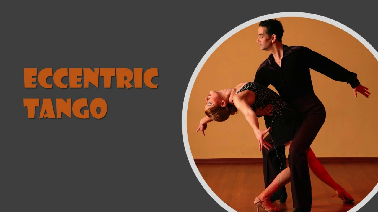 Eccentric Tango Our Music Our Inspiration Youtube